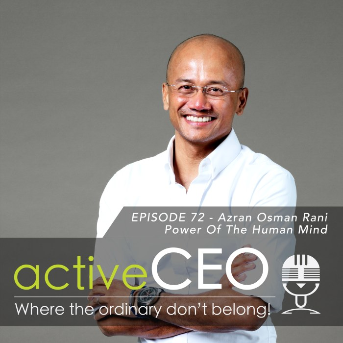active CEO Podcast Azran Osman Rani Power Of The Human Mind