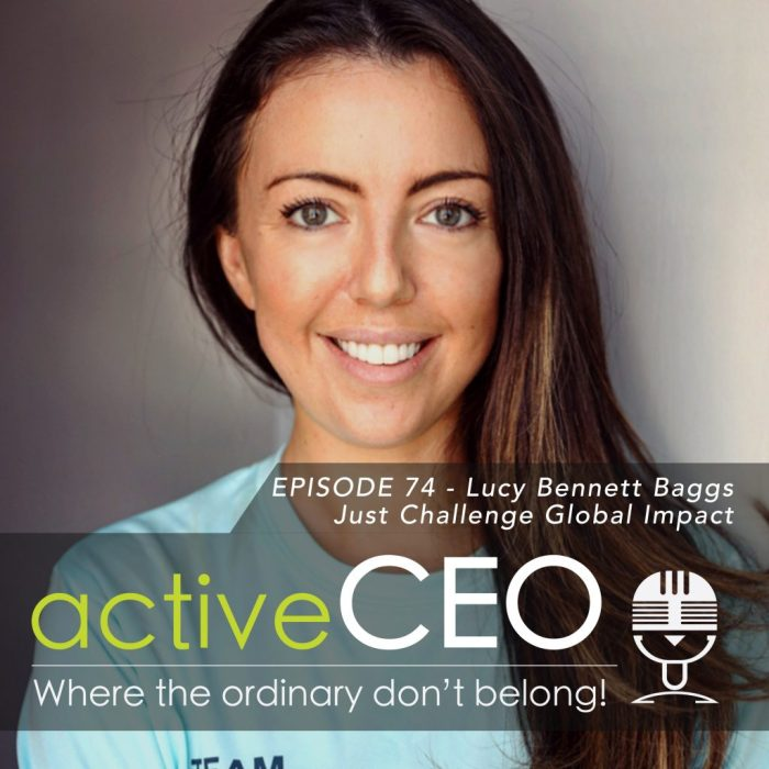 active CEO Podcast 74 Lucy Bennett Baggs Just Challenge Global Impact