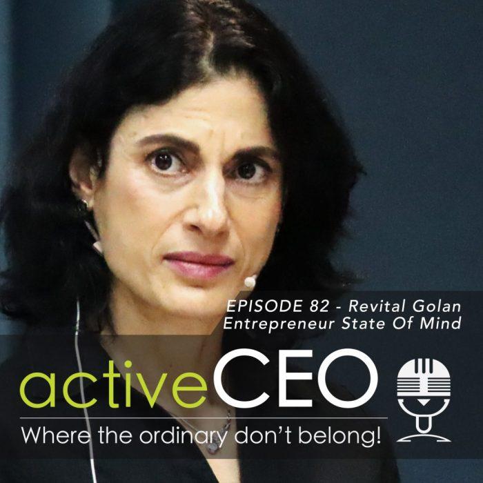 active CEO Podcast Revital Golan Entrepreneur State Of Mind