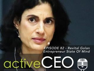 active CEO Podcast #82 Revital Golan Entrepreneur State Of Mind