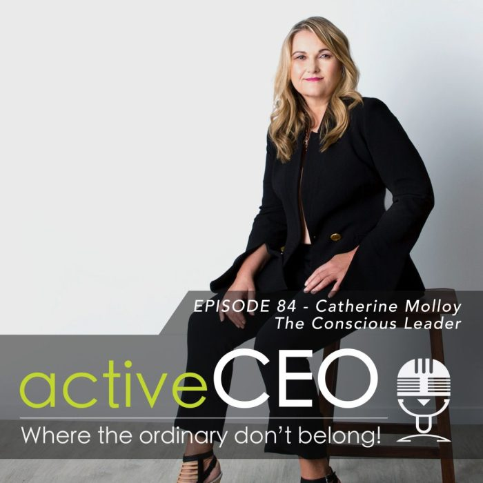 active CEO Podcast #84 Catherine Molloy The Conscious Leader