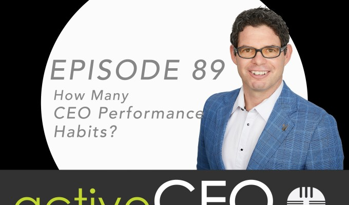 active CEO Podcast #89 How Many CEO Performance Habits?