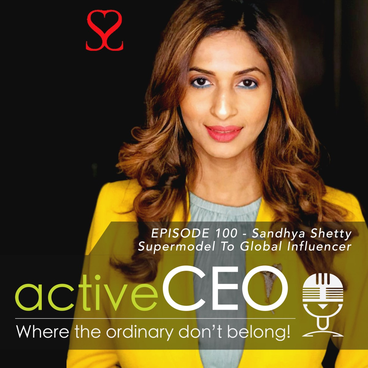 active CEO Podcast #100 Sandhya Shetty Supermodel To Global Influencer Speakers Institute Karate Craig Johns NRG2Perform active CEO