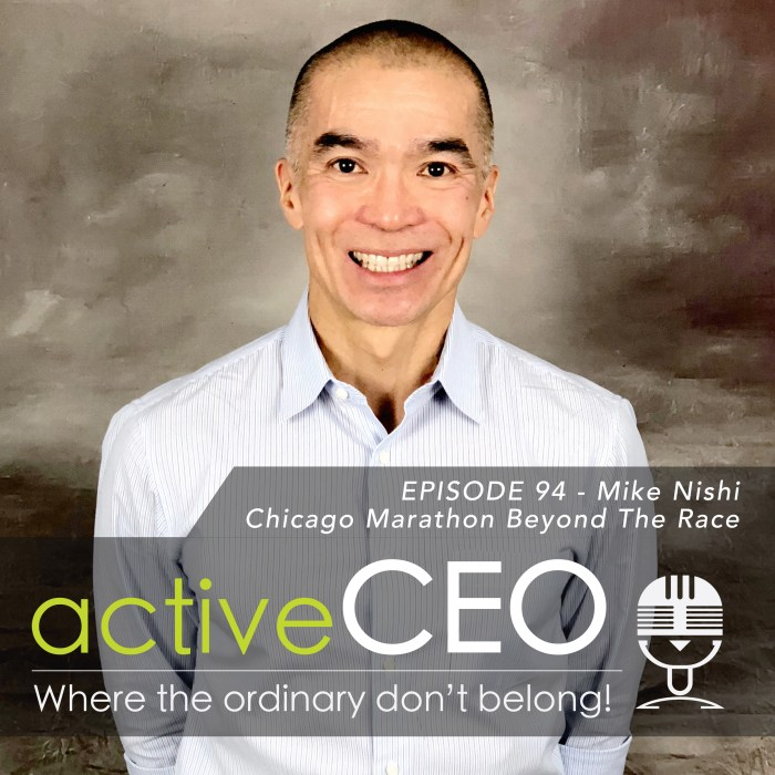 active CEO Podcast Mike Nishi Chicago Event Management Chicago Marathon Beyond The Race Craig Johns Speaker