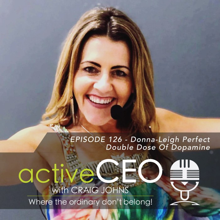 active CEO Podcast Donna-Leigh Perfect Double Dose Of Dopamine
