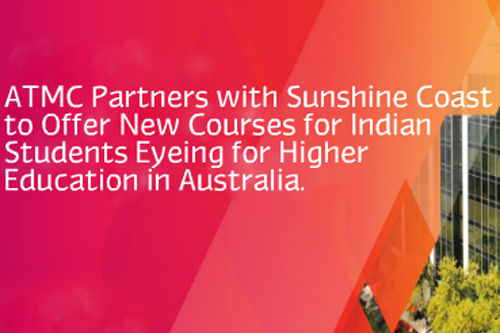 ATMC partners with Sunshine Coast to offer new courses for Indian students eyeing for higher education in Australia
