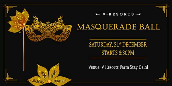 Join the Masquerade Ball on New Year's Eve at V resorts Farm Stay Delhi