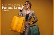 5 Tips While Availing a Personal Loan in Delhi