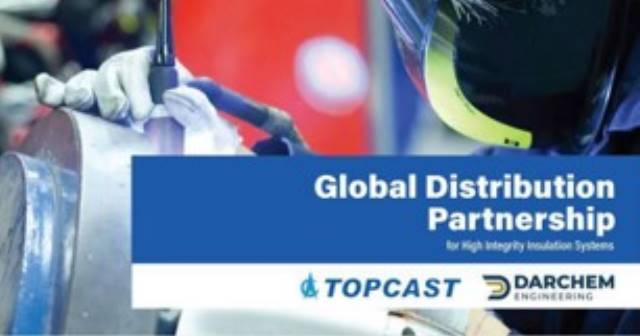 TOPCAST and Darchem Engineering Introduce Global Distribution Partnership for High Integrity Insulation Systems