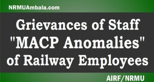 Grievances of Staff – MACP Anomalies of Railway Employees