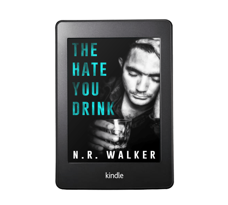 The Hate You Drink by N.R. Walker