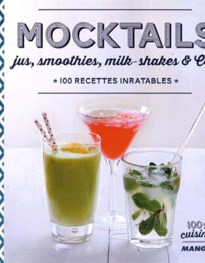 Mocktails - jus - smoothies - milk-shakes : Dominique Sauvages