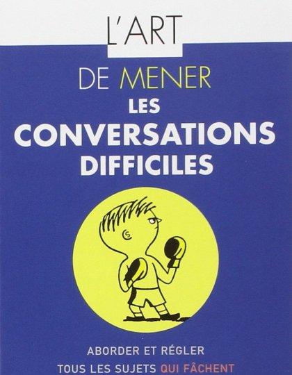L'art de mener les conversations difficiles