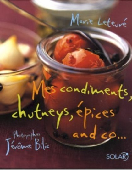 Mes condiment -chutneys- épices and co...
