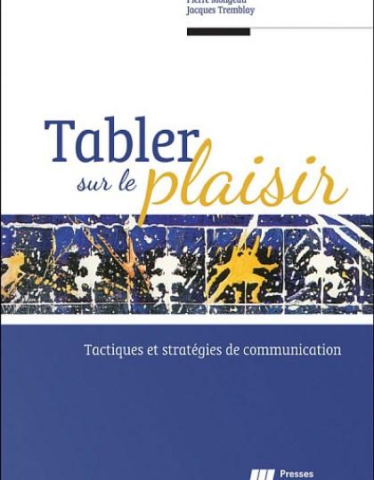 Tabler sur le plaisir : Tactiques et stratégies de communication