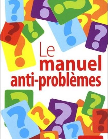 Le manuel anti-problème