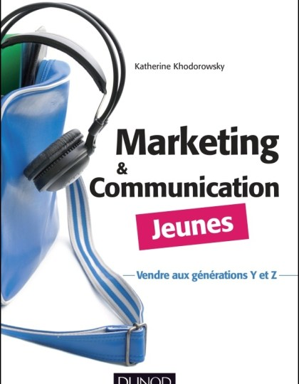 Marketing et communication Jeunes : Vendre aux générations Y et Z