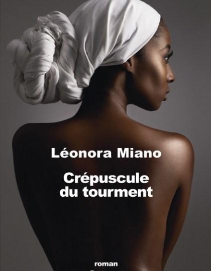 Crépuscule Du Tourment - Leonora Miano 2016