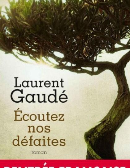Ecoutez Nos Défaites (2016) - Laurent Gaudé