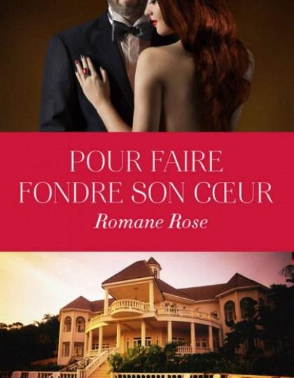 Pour Faire Fondre Son Coeur - Romane Rose 2016