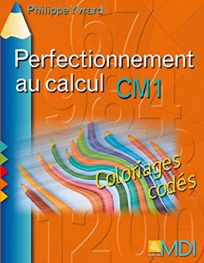 Perfectionnement au calcul CM1 : Coloriages codés