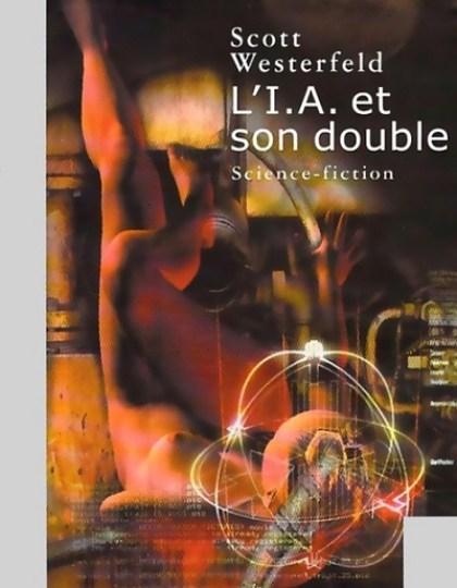 L'I.A. et son double - Scott Westerfeld