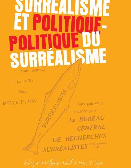 Surréalisme et politique - politique du surréalisme