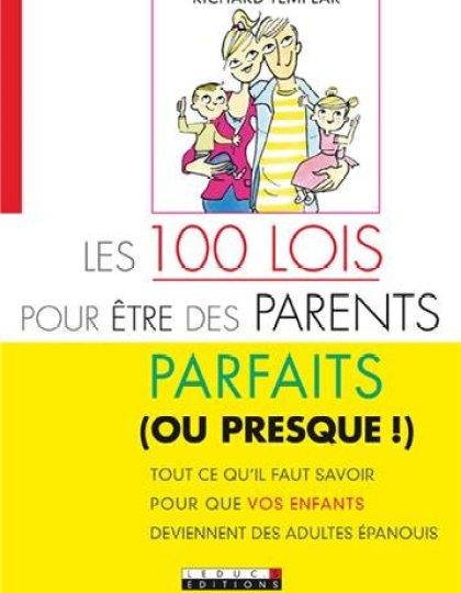 Les 100 lois pour être des parents parfaits (ou presque !)