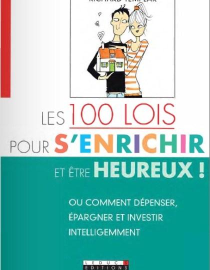 Les 100 lois pour s'enrichir (et être heureux !)