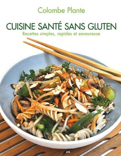 Cuisine santé sans gluten : Recettes simples rapides et savoureuse