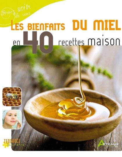 Bienfaits du miel en 40 recettes maison