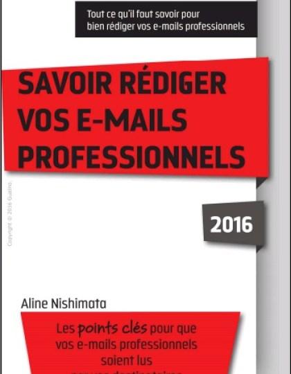 Savoir rédiger vos e-mails professionnels 2016
