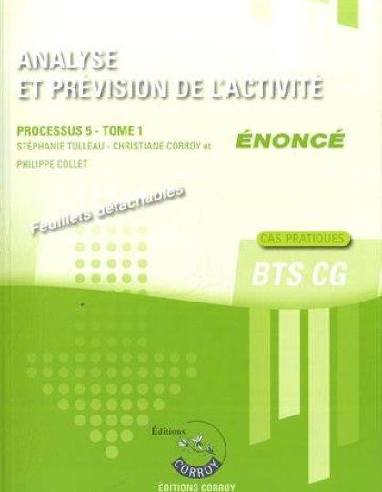 Analyse et prévision de l'activité : Processus 5 Tome 1 Enoncé