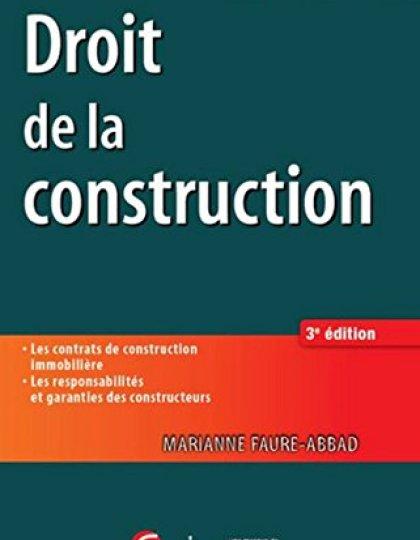 Droit de la construction - Les contrats de construction immobilièreLes responsabilités et garanties des constructeurs