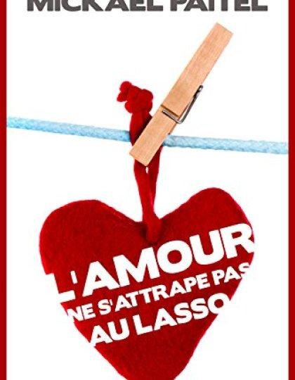 L'Amour Ne S'Attrape Pas Au Lasso (2016) - Mickaël Paitel