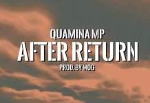 Quamina Mp – After Return (Prod. By MOG Beatz)