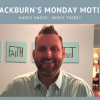 Knock Knock.  Who's there? | Monday Motivation