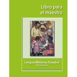Lengua Materna Español Primer grado. Libro para el maestro