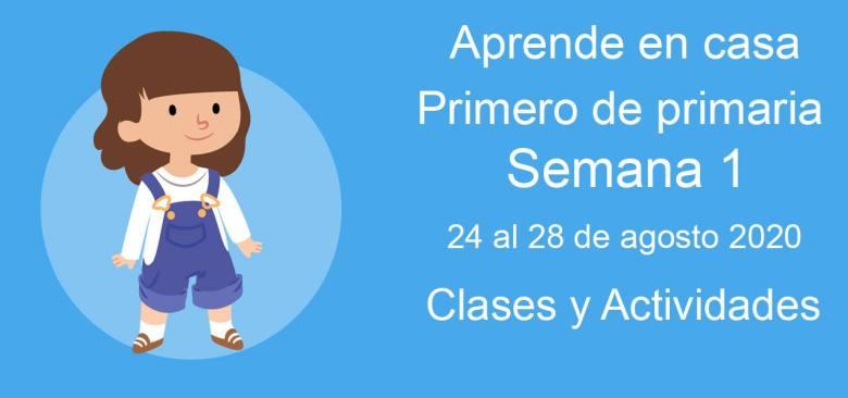 Primero de primaria: Actividades y materiales de la semana 1 Aprende en Casa (24 al 28 de agosto)