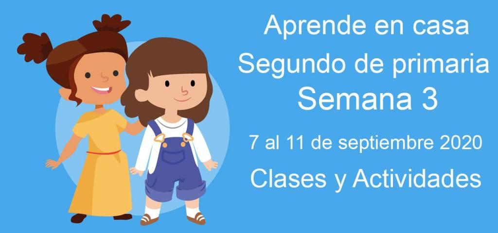 Aprende en casa segundo de primaria semana 3 del 7 al 11 de septiembre 2020 clases y actividades