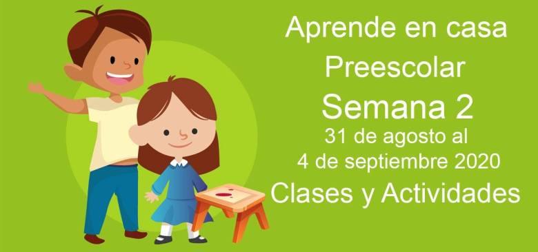 Actividades Preescolar Semana 2 Aprende en casa 31 de agosto - 4 de septiembre