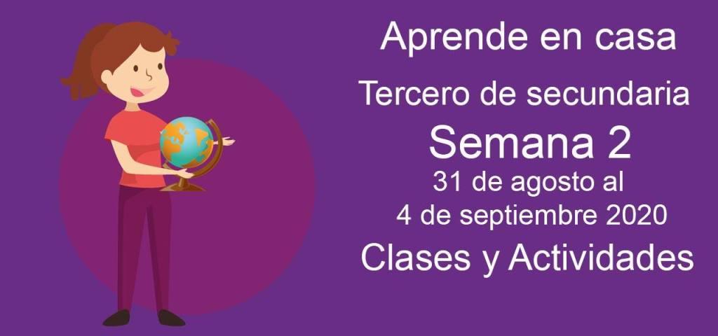 Actividades Tercero de secundaria Semana 2 Aprende en casa 31 de agosto – 4 de septiembre