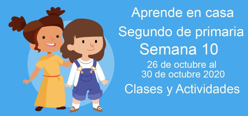 Aprende en casa Segundo de Primaria semana 10 del 26 al 30 de octubre 2020 clases y actividades