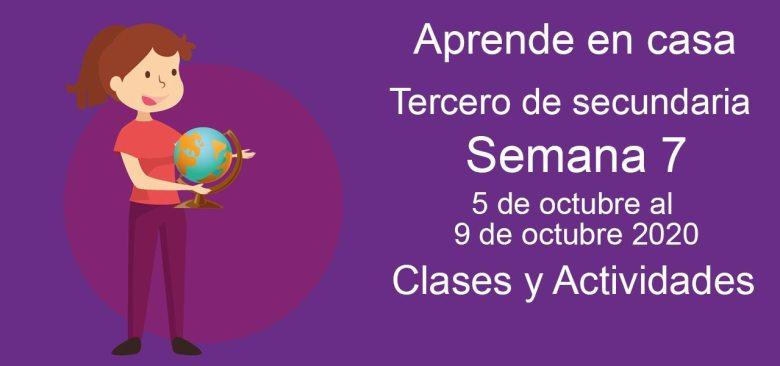 Aprende en casa Tercero de Secundaria semana 7 del 5 al 9 de octubre 2020 clases y actividades