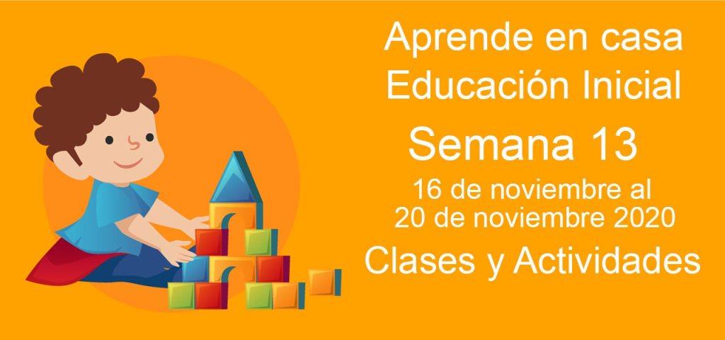 Aprende en casa Educación Inicial semana 13 del 16 al 20 de noviembre 2020 clases y actividades