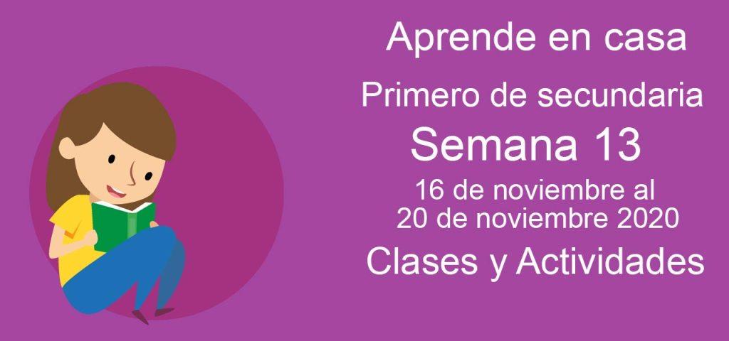 Aprende en casa Primero de Secundaria semana 13 del 16 al 20 de noviembre 2020 clases y actividades