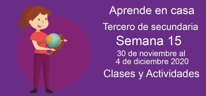 Aprende en casa Tercero de secundaria semana 15 del 30 de noviembre al 4 de diciembre 2020 clases y actividades