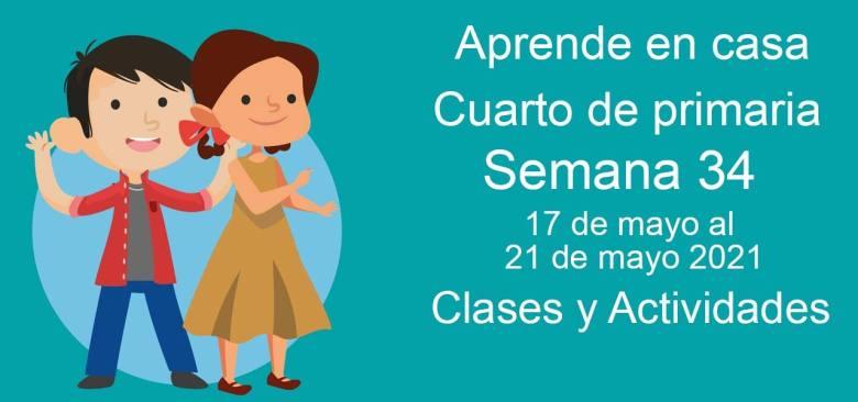 Aprende en casa Cuarto de primaria semana 341 del 17 de mayo al 21 de mayo 2021 clases y actividades