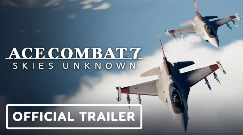 Ace Combat 7: Skies Unknown - Official Cutting-Edge Aircraft Trailer
