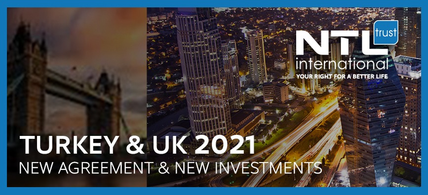 Turkey & UK 2021 new agreement & new investments NTL